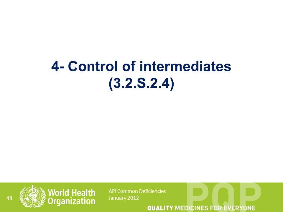 4- Control of intermediates (3.2.S.2.4)