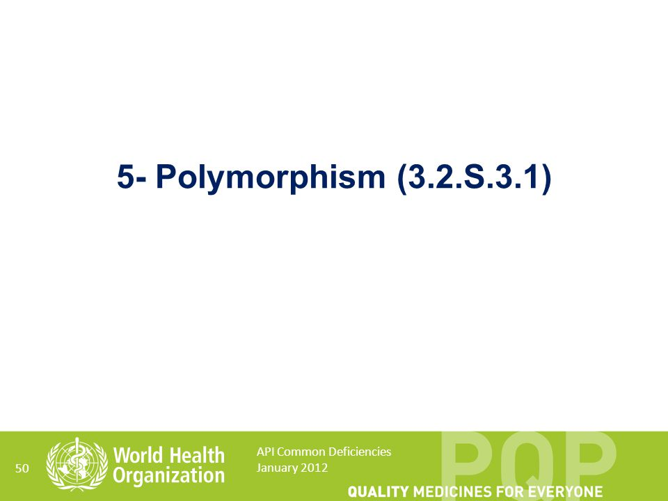 5- Polymorphism (3.2.S.3.1) API Common Deficiencies January 2012