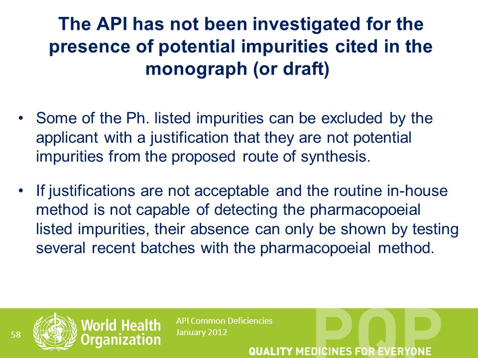 The API has not been investigated for the presence of potential impurities cited in the monograph (or draft)