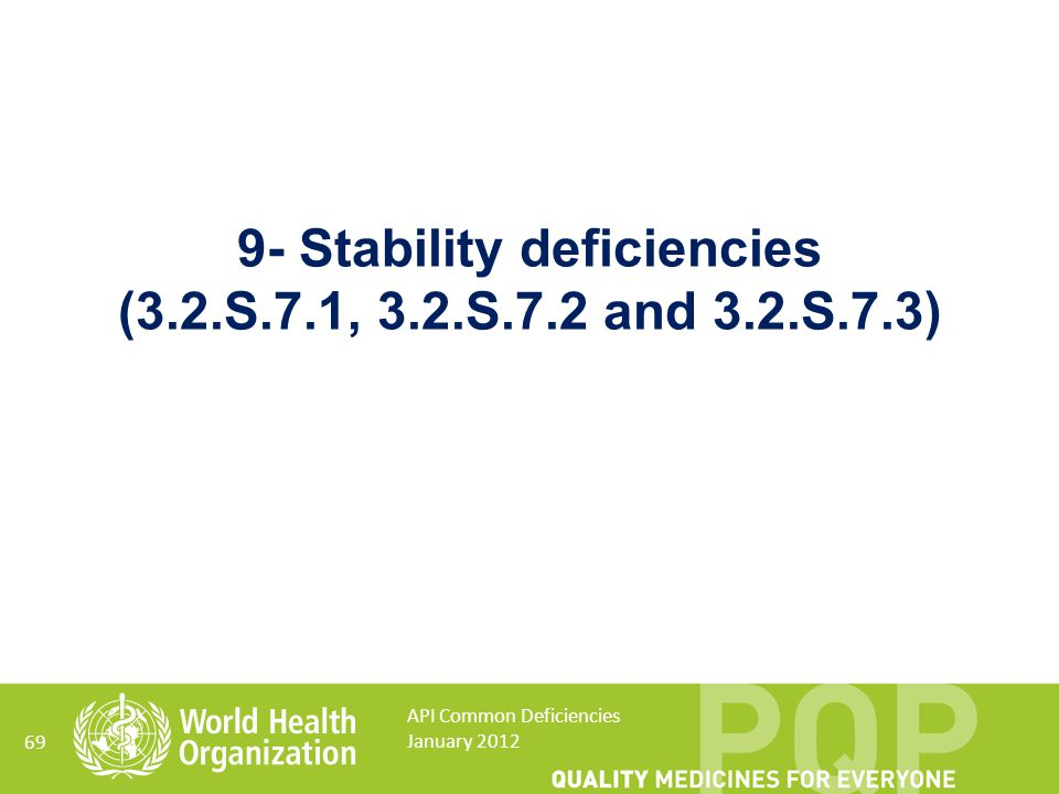 9- Stability deficiencies (3.2.S.7.1, 3.2.S.7.2 and 3.2.S.7.3)