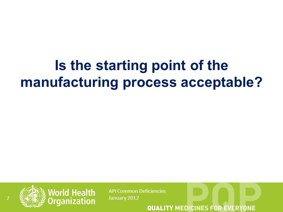 Is the starting point of the manufacturing process acceptable