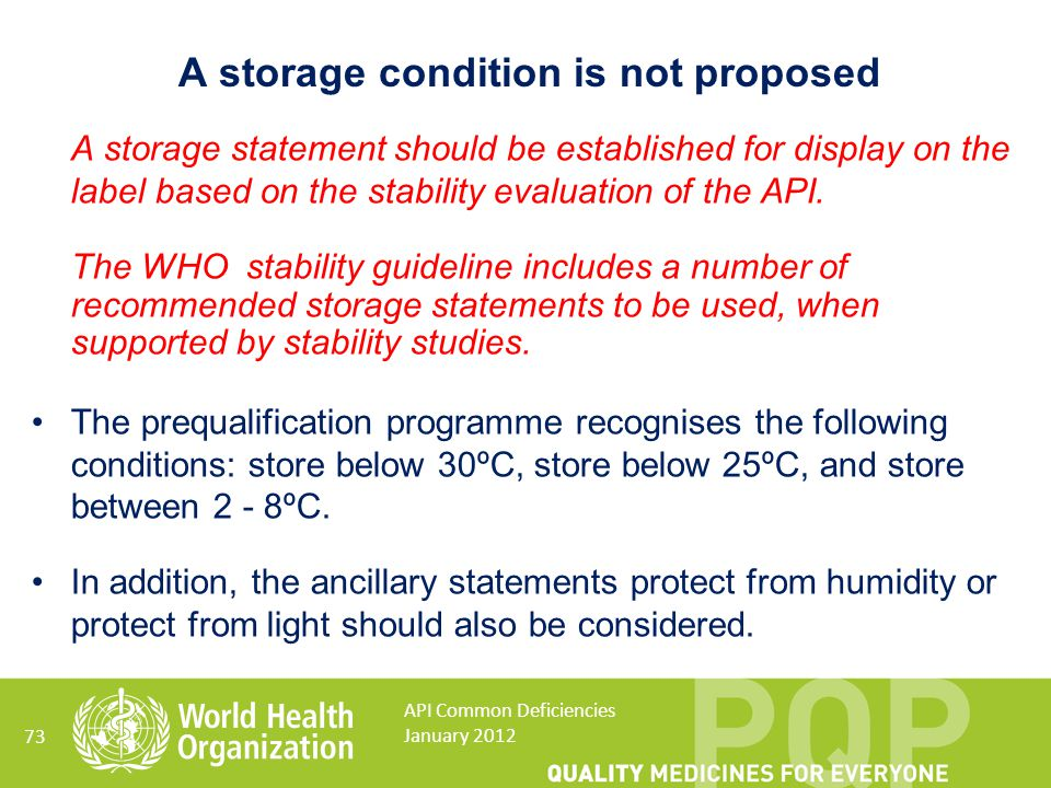 A storage condition is not proposed