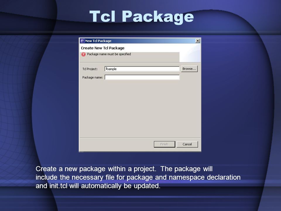 Tcl Package Create a new package within a project. The package will