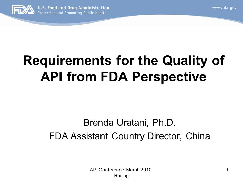Requirements for the Quality of API from FDA Perspective