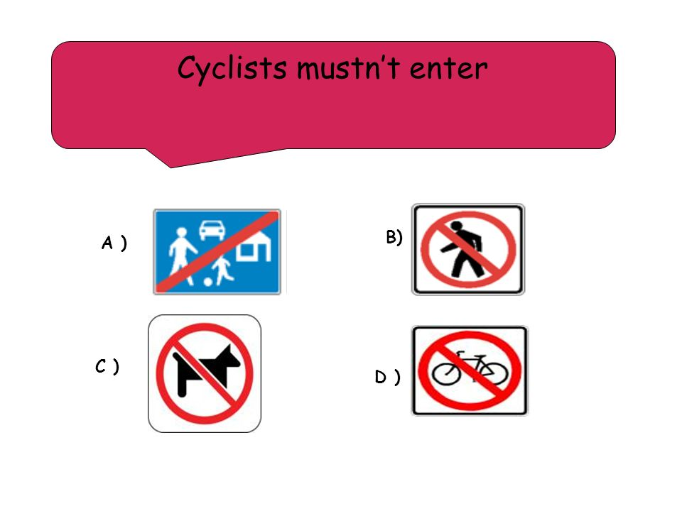 Cyclists mustn't enter