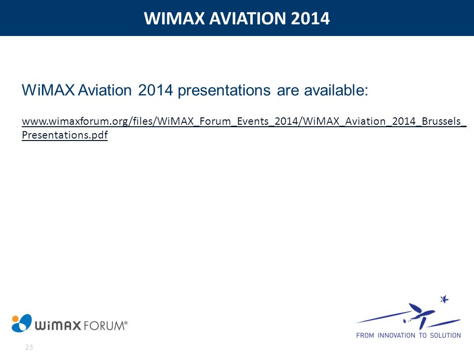 WIMAX AVIATION 2014 WiMAX Aviation 2014 presentations are available: