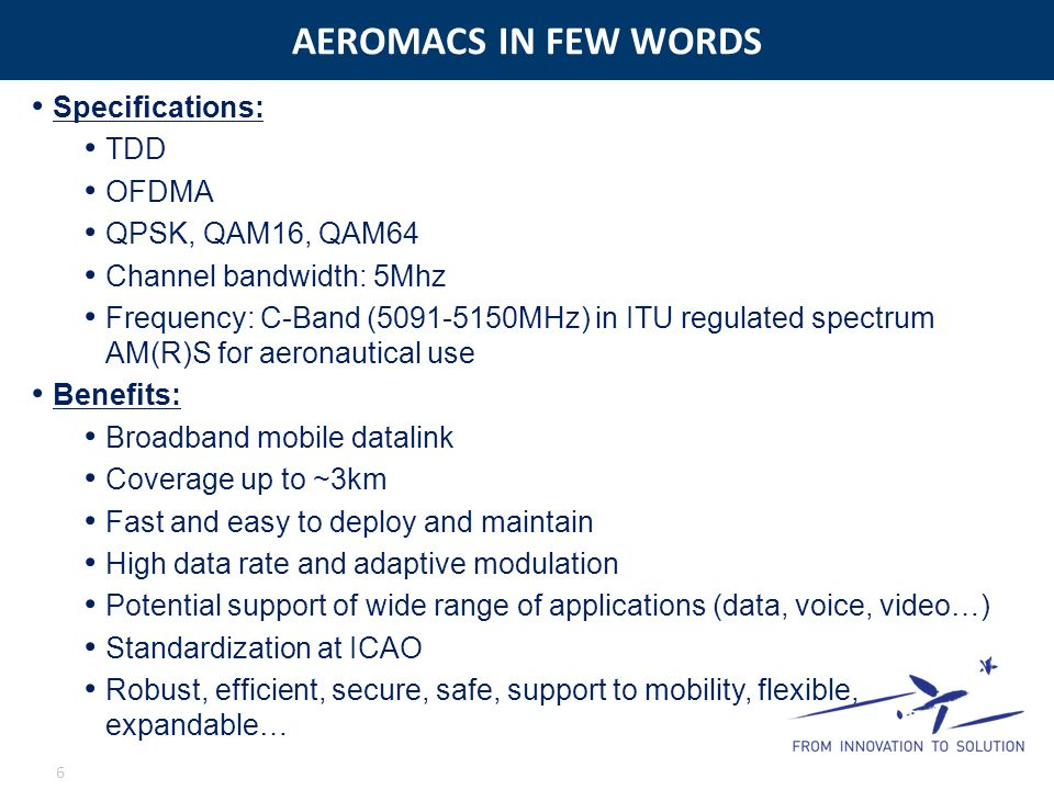 AEROMACS IN FEW WORDS Specifications: TDD OFDMA QPSK, QAM16, QAM64