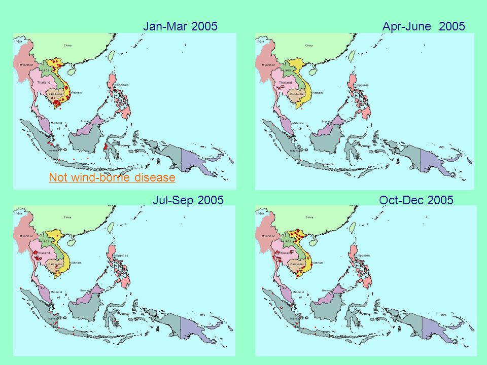 Jan-Mar 2005 Apr-June 2005 Not wind-borne disease Jul-Sep 2005 Oct-Dec 2005