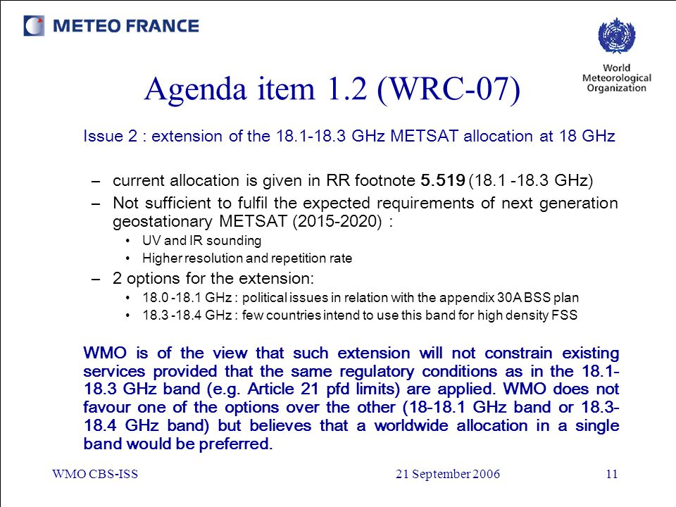 Agenda item 1.2 (WRC-07) Issue 2 : extension of the GHz METSAT allocation at 18 GHz.