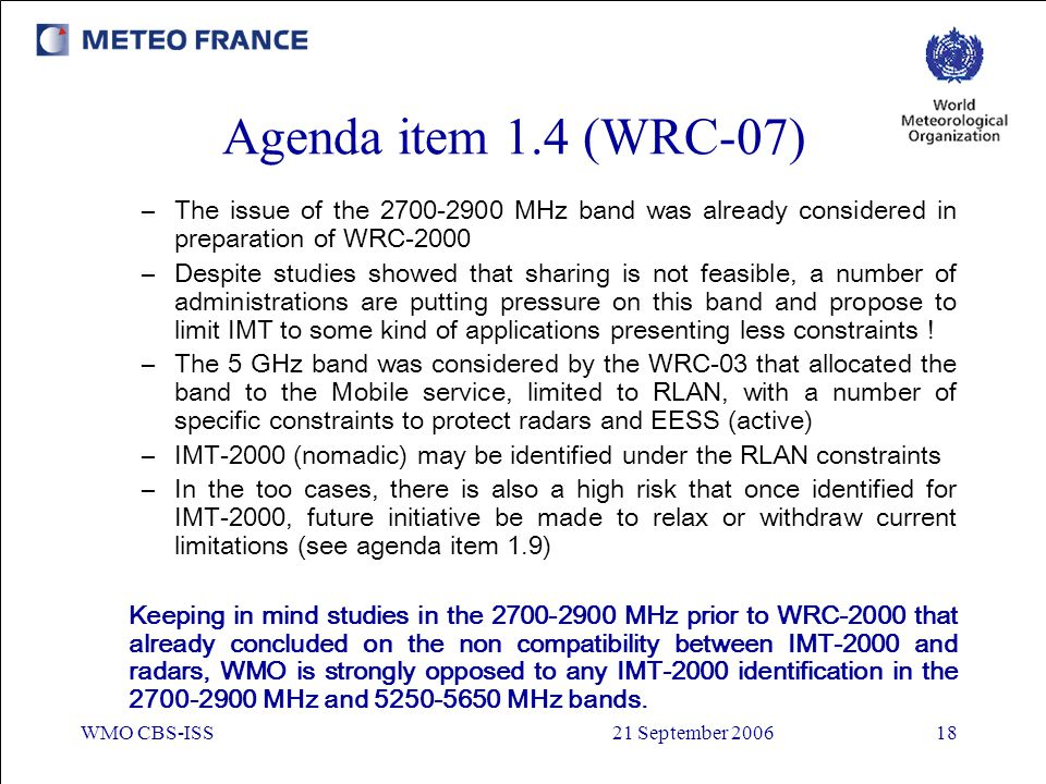 Agenda item 1.4 (WRC-07) The issue of the 2700-2900 MHz band was already considered in preparation of WRC-2000.