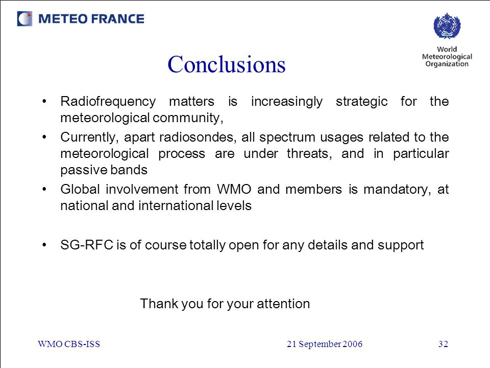Conclusions Radiofrequency matters is increasingly strategic for the meteorological community,