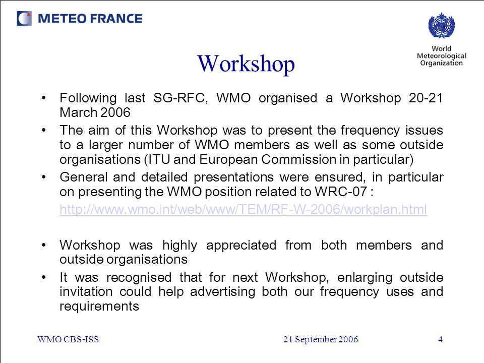 Workshop Following last SG-RFC, WMO organised a Workshop March