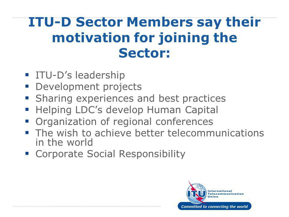 ITU-D Sector Members say their motivation for joining the Sector: