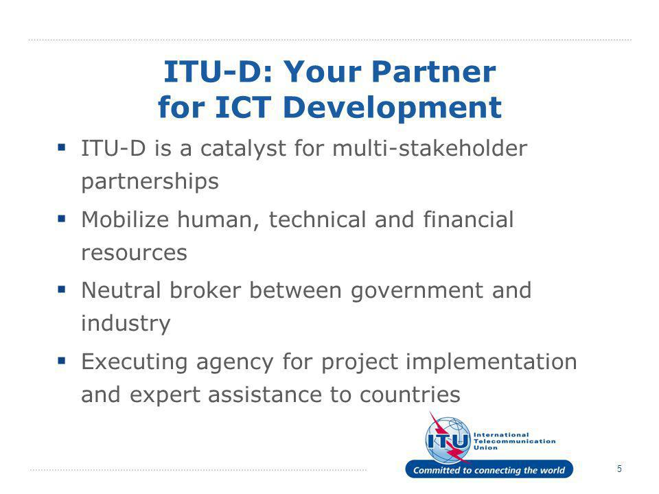 ITU-D: Your Partner for ICT Development