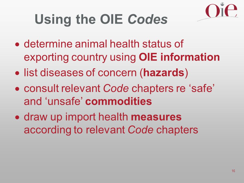 Using the OIE Codes determine animal health status of exporting country using OIE information. list diseases of concern (hazards)