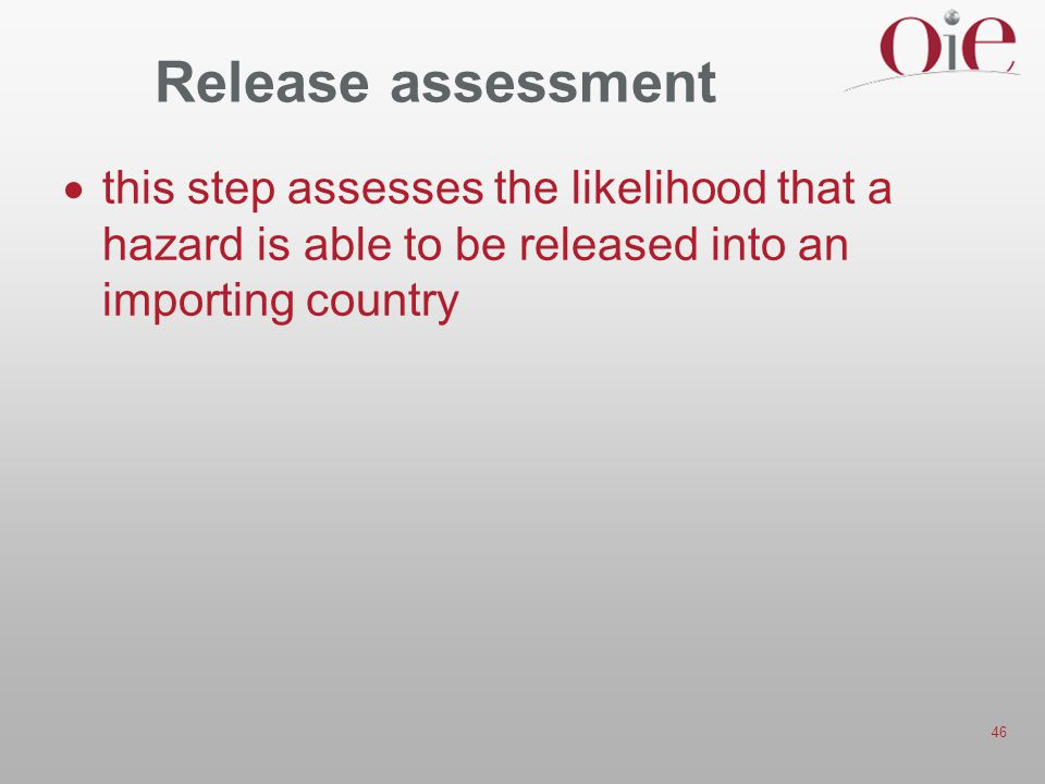 Release assessment this step assesses the likelihood that a hazard is able to be released into an importing country.