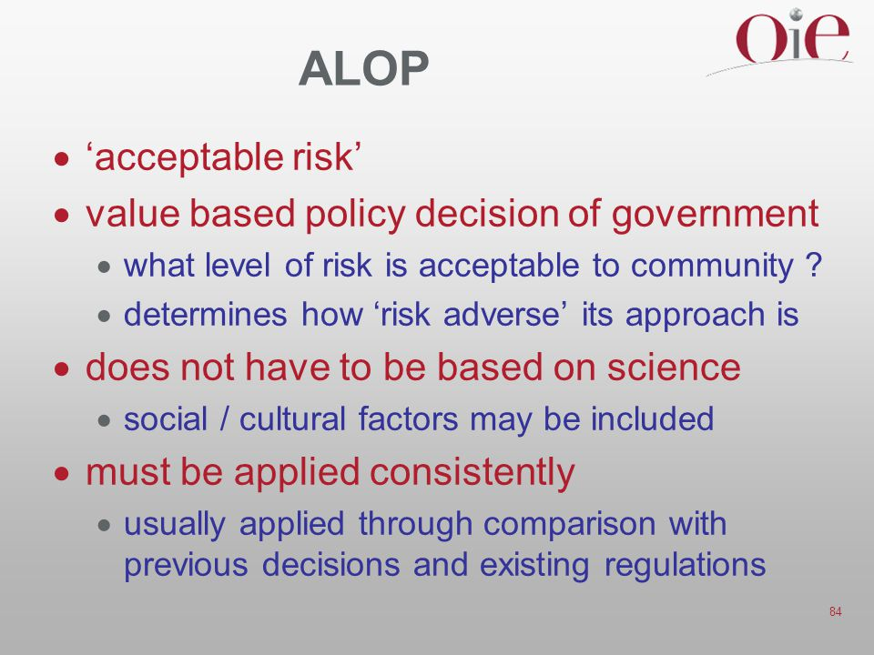 ALOP 'acceptable risk' value based policy decision of government