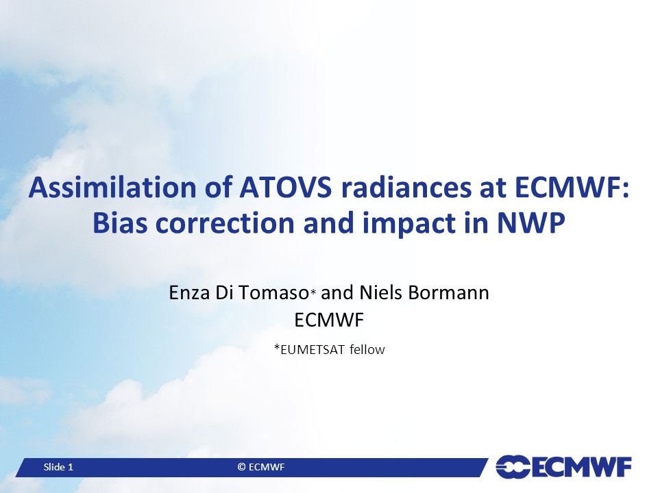Enza Di Tomaso* and Niels Bormann ECMWF *EUMETSAT fellow
