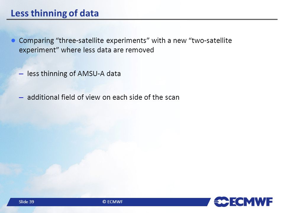 Less thinning of data Comparing three-satellite experiments with a new two-satellite experiment where less data are removed.