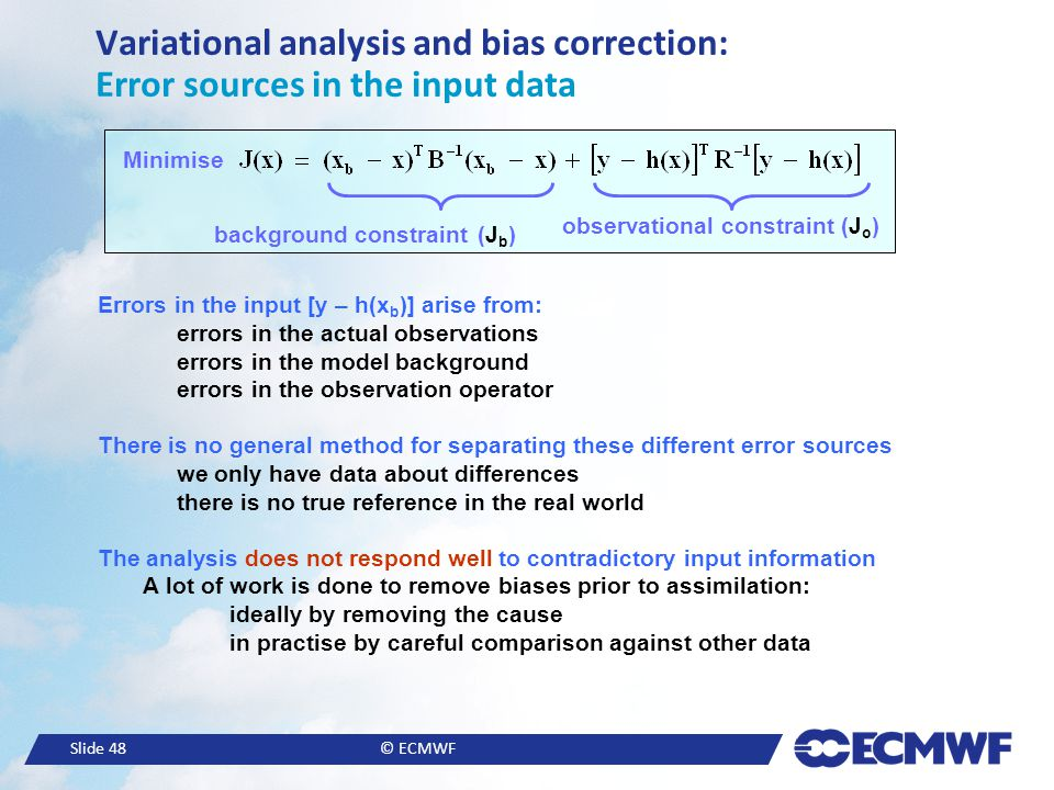 Variational analysis and bias correction: Error sources in the input data
