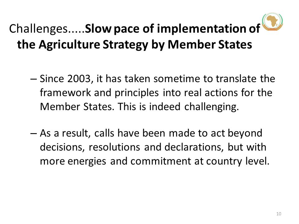Challenges.....Slow pace of implementation of the Agriculture Strategy by Member States