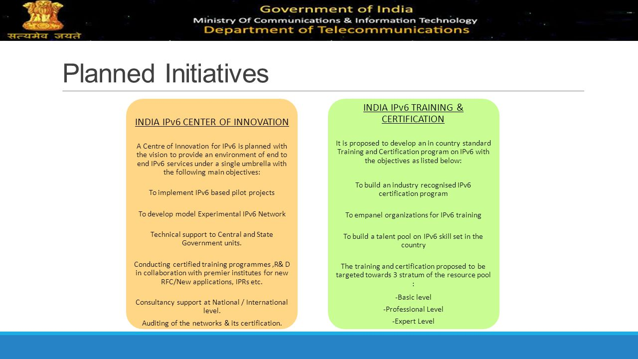 Planned Initiatives INDIA IPv6 TRAINING & CERTIFICATION