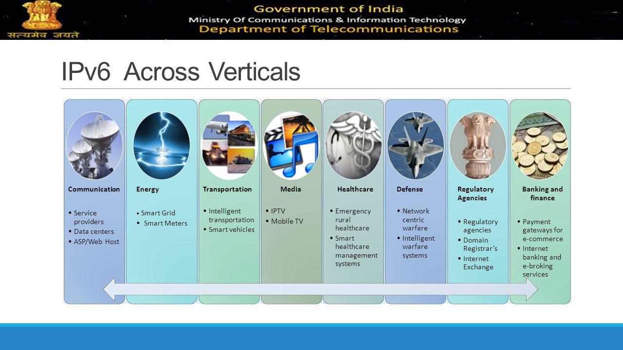 IPv6 Across Verticals Communication Service providers Data centers