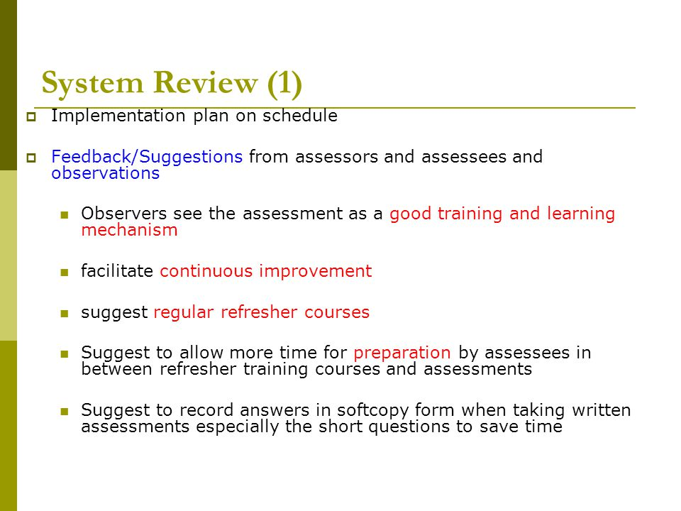 System Review (1) Implementation plan on schedule