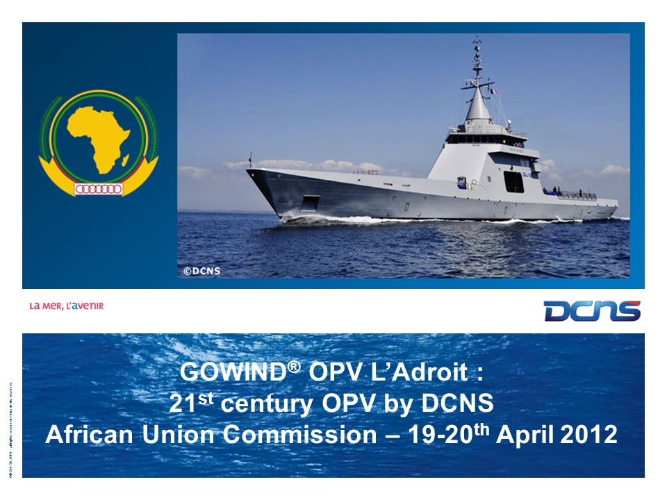 GOWIND® OPV L'Adroit : 21st century OPV by DCNS African Union Commission – 19-20th April 2012