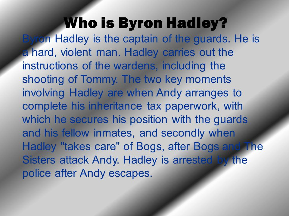 Who is Byron Hadley