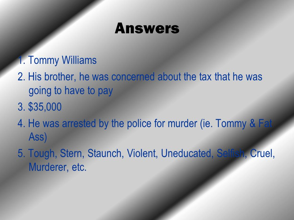 Answers 1. Tommy Williams