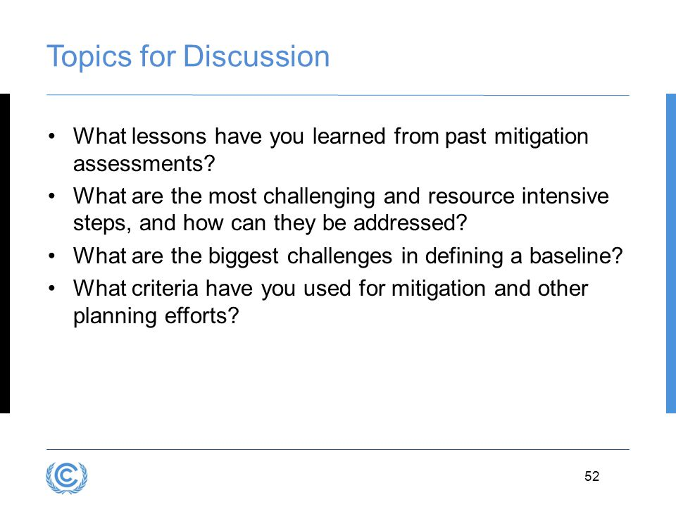 Topics for Discussion What lessons have you learned from past mitigation assessments