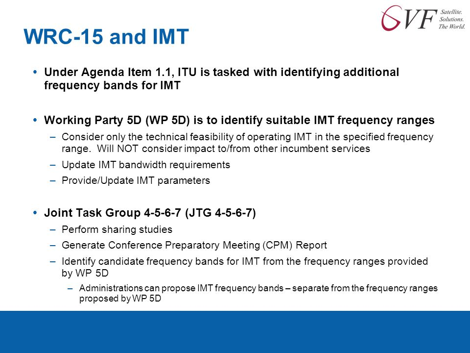 WRC-15 and IMT Under Agenda Item 1.1, ITU is tasked with identifying additional frequency bands for IMT.