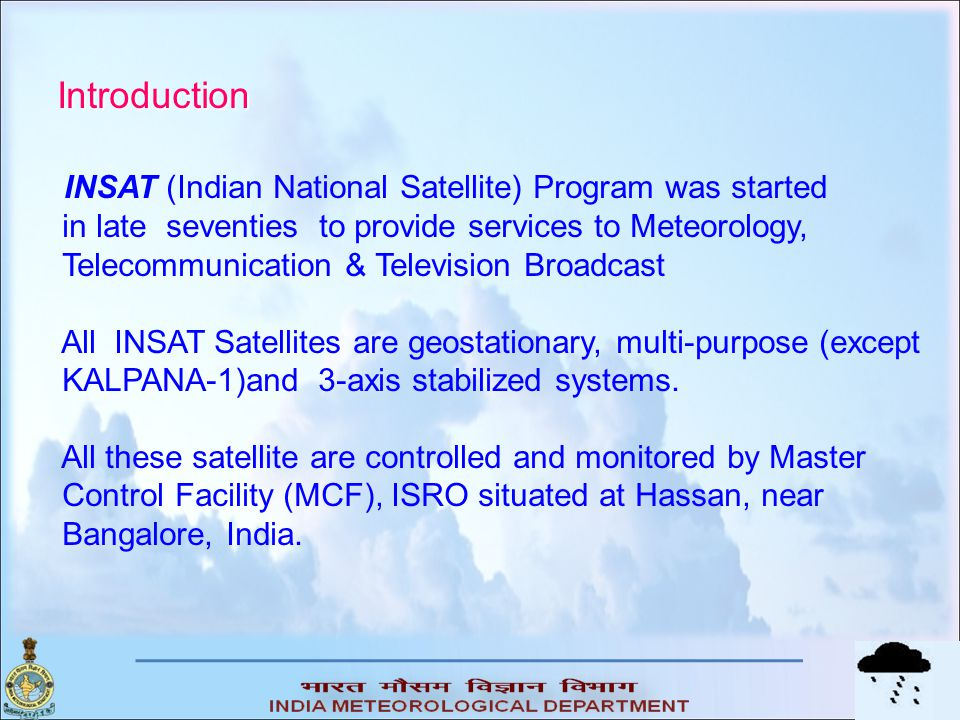 Introduction in late seventies to provide services to Meteorology,