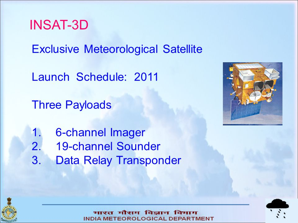 INSAT-3D Exclusive Meteorological Satellite Launch Schedule: 2011
