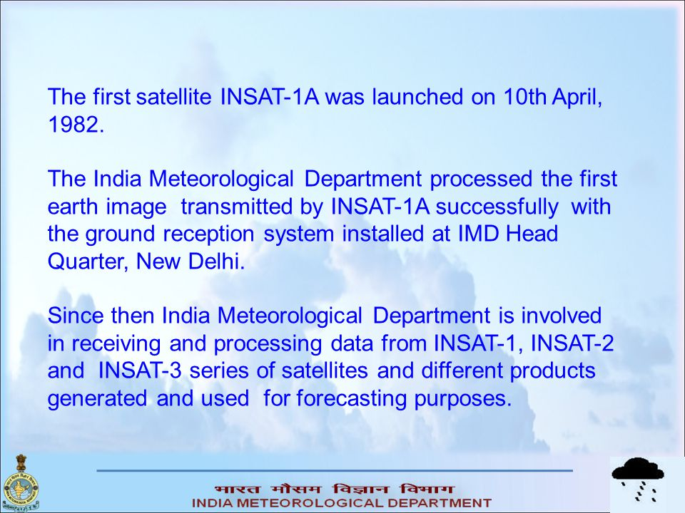 The first satellite INSAT-1A was launched on 10th April, 1982.