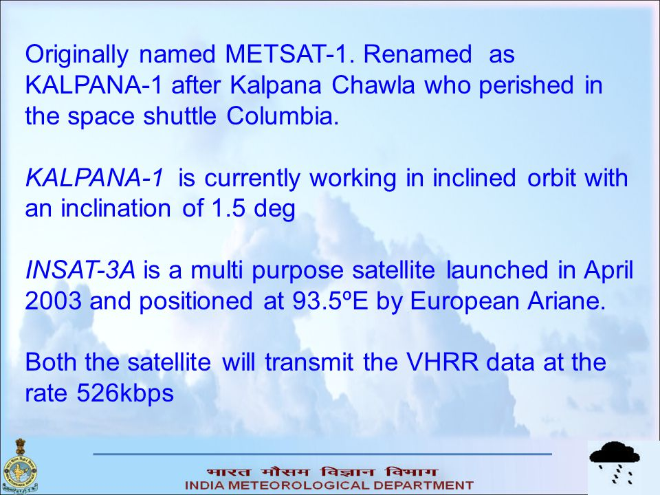 Originally named METSAT-1