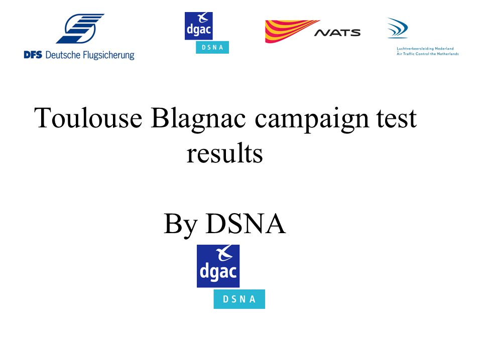 Toulouse Blagnac campaign test results By DSNA