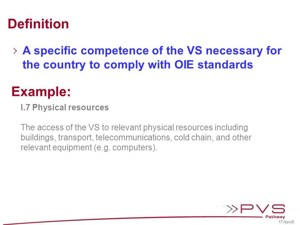 Definition A specific competence of the VS necessary for the country to comply with OIE standards. Example: