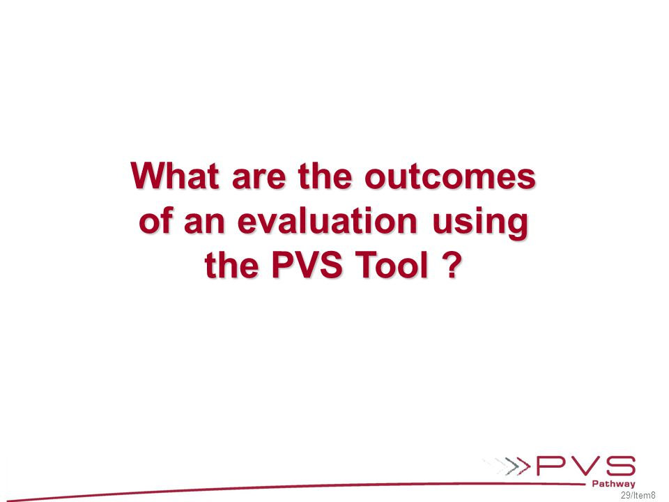 What are the outcomes of an evaluation using the PVS Tool
