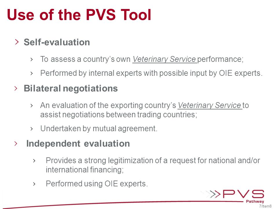Use of the PVS Tool Self-evaluation Bilateral negotiations