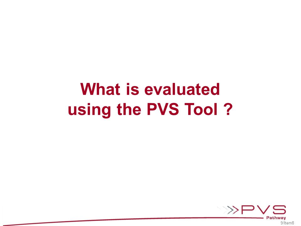 What is evaluated using the PVS Tool