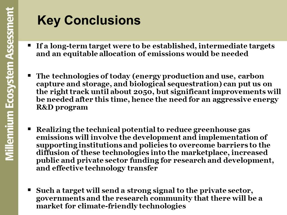 Key Conclusions If a long-term target were to be established, intermediate targets and an equitable allocation of emissions would be needed.