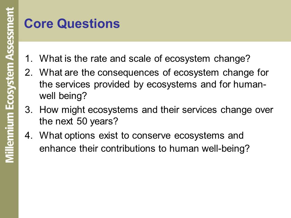 Core Questions What is the rate and scale of ecosystem change
