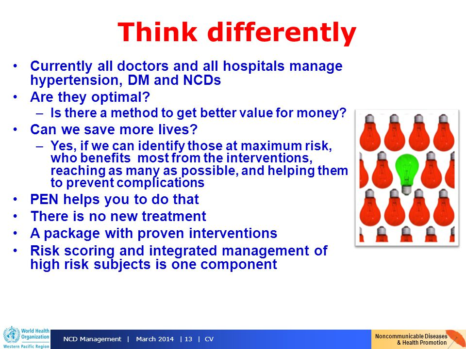 Think differently Currently all doctors and all hospitals manage hypertension, DM and NCDs. Are they optimal