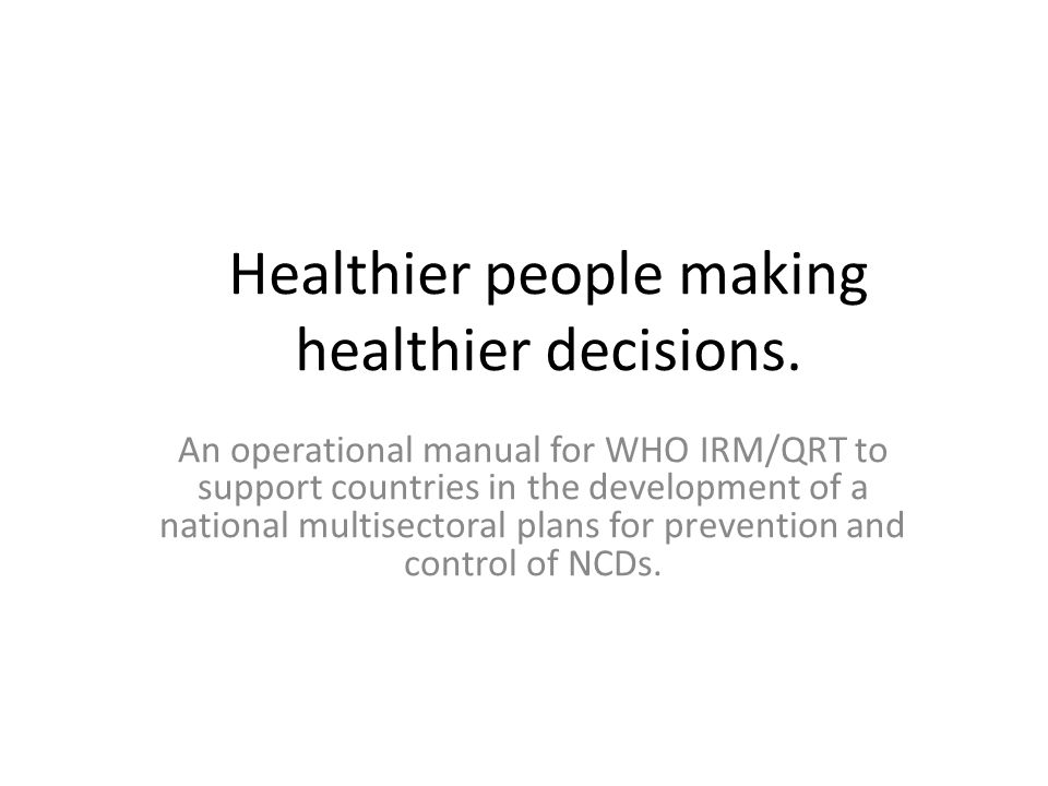 Healthier people making healthier decisions.