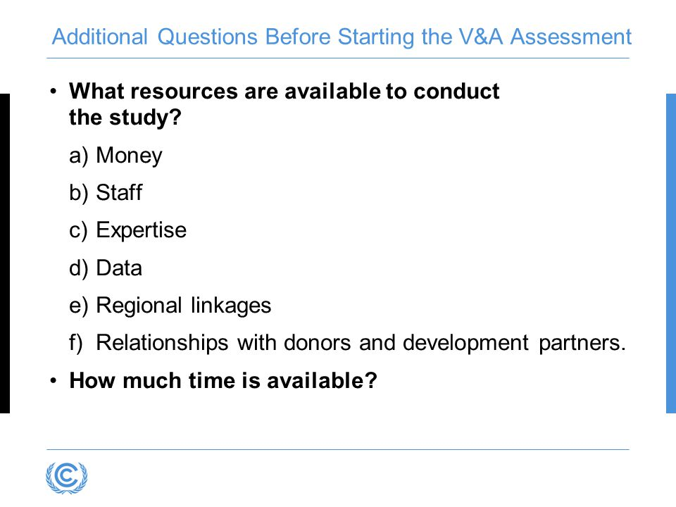 Additional Questions Before Starting the V&A Assessment