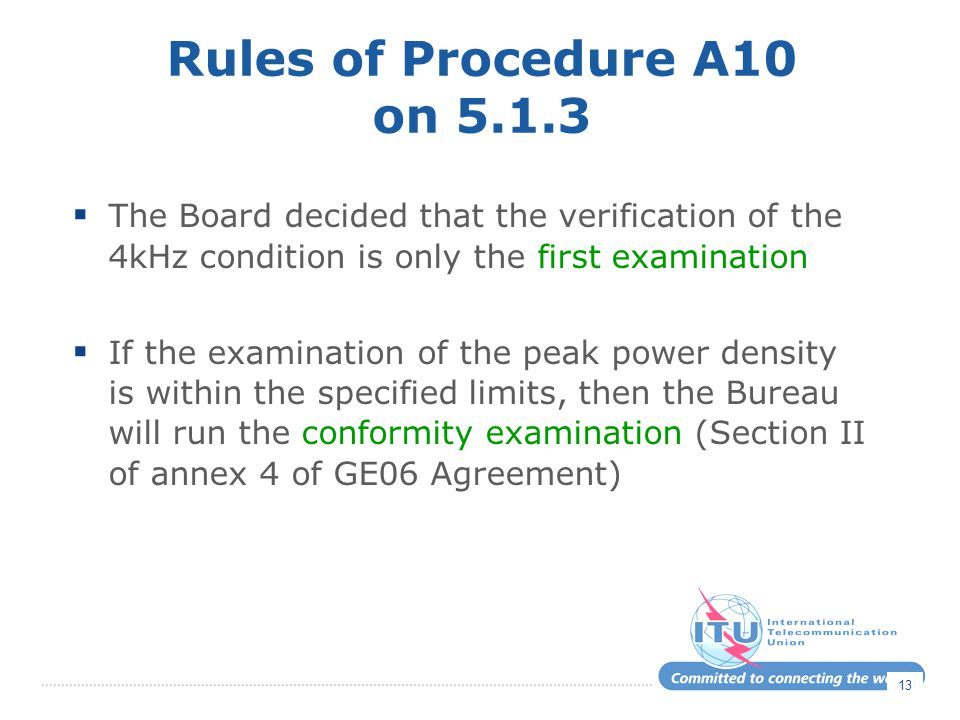 Rules of Procedure A10 on 5.1.3 The Board decided that the verification of the 4kHz condition is only the first examination.