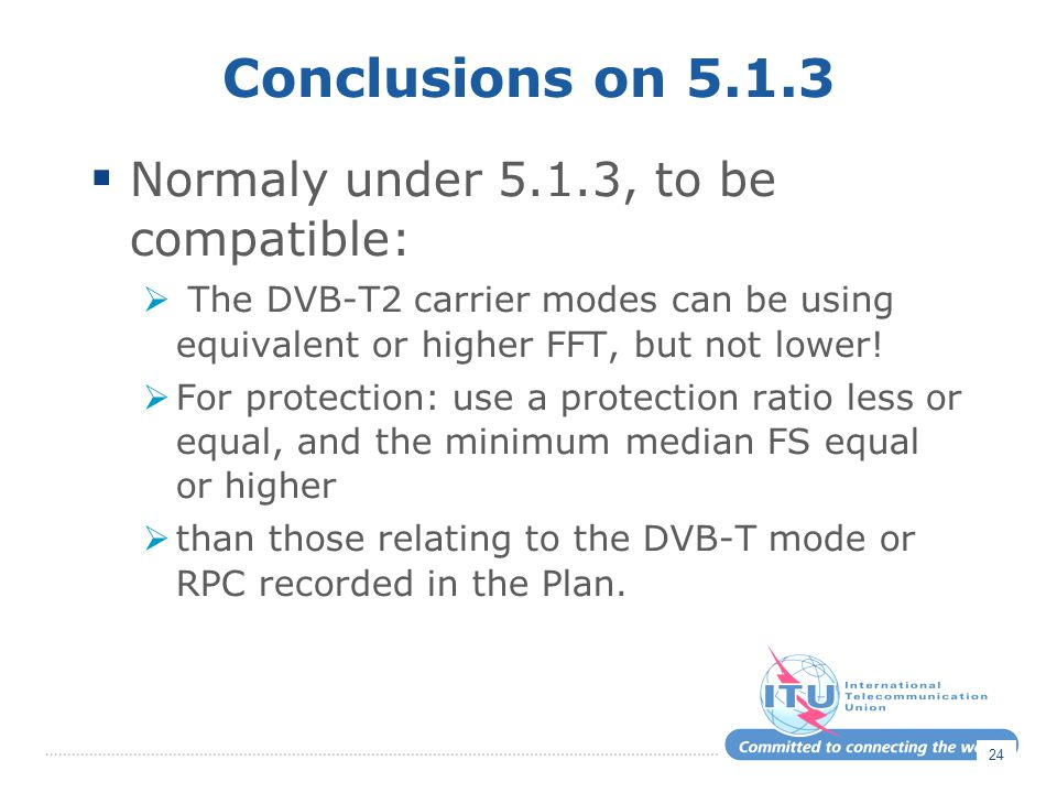 Conclusions on Normaly under 5.1.3, to be compatible: