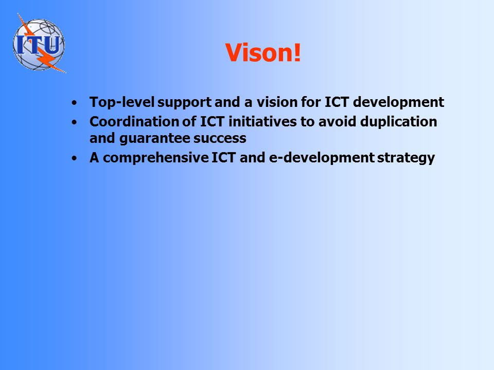 Vison! Top-level support and a vision for ICT development